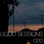 Liquid Sessions 020 @ COINS, Shibuya (Mar. 21, 2013)